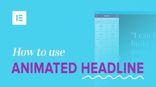 How to Use Animated Headline In Elementor Pro