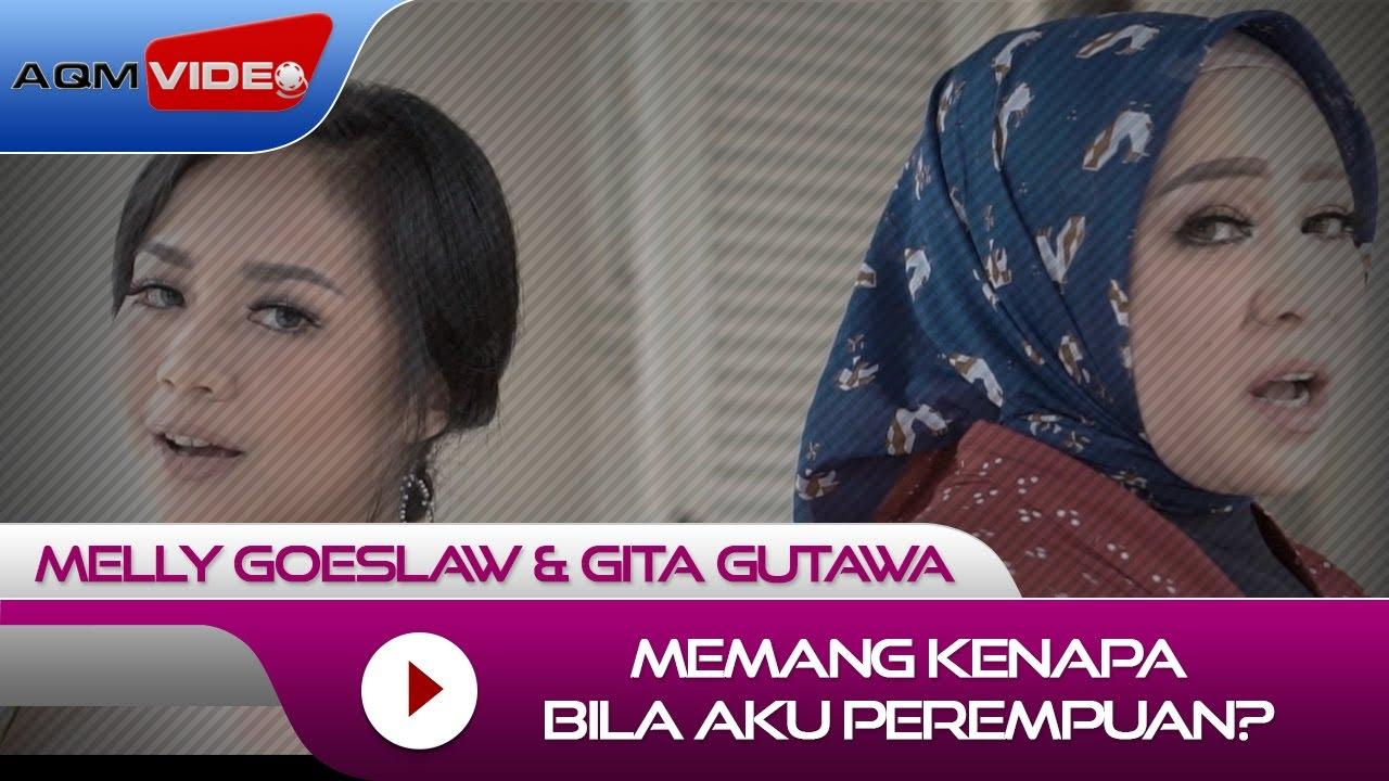 Download Melly Goeslaw & Gita Gutawa - Memang Kenapa Bila Aku Perempuan? MP3 Gratis