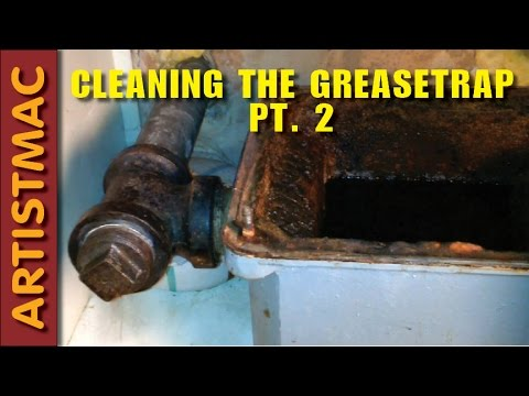 Cleaning Out the Grease Trap, Part 2: Not Done Yet, Young Man!