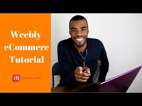 How to Build a Weebly E-Commerce Website | A Weebly Tutorial
