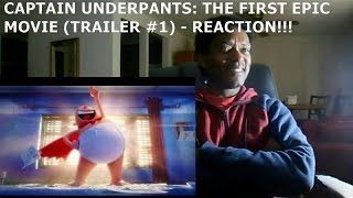 CAPTAIN UNDERPANTS: THE FIRST EPIC MOVIE (TRAILER #1) - REACTION!!!!