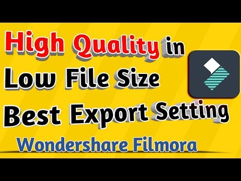 Best Export Settings in Wondershare Filmora | High Quality Video in Low File Size