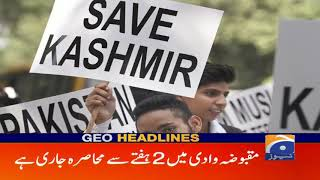 Geo Headlines 10 PM | Maqbooza Wadi Mai 2 Hafty Se Muhasra Jari | 18th August 2019