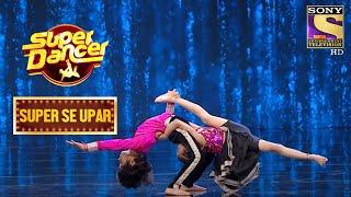 भाई-बहन ने दिया एक Perfect Syncing Performance | Super Dancer | Super Se Upar