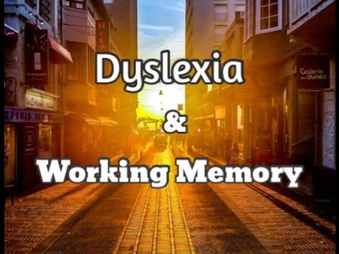 Working Memory And Dyslexia