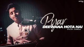 Pyar Deewana Hota Hai   Vicky Singh   Unplugged Cover   Kishore Kumar