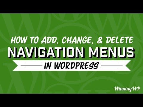 How To Add, Change, And Delete Navigation Menus In WordPress