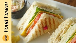 Club Sandwich recipe by Food Fusion