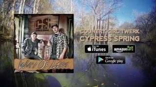 Cypress Spring - Country Girl Twerk (full Audio)