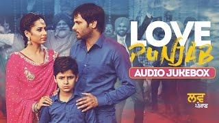 Love Punjab   Full Song Audio Jukebox   Amrinder Gill
