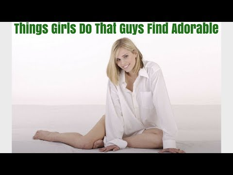 9 Things Girls Do That Guys Find Adorable