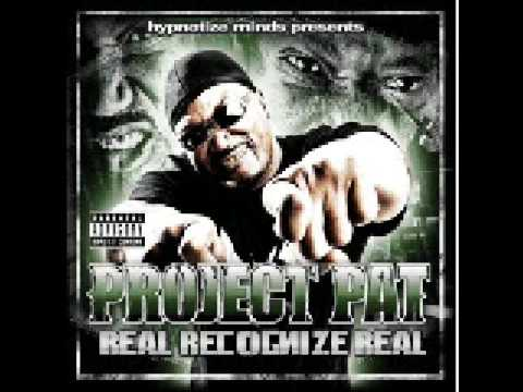 Aint Scared Of Ya - Project Pat (Real Recognize Real)