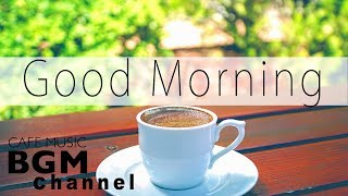Download Good Morning Cafe Music - Happy Latin & Jazz Music - Background Cafe Music Video