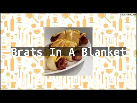 Recipe Brats In A Blanket