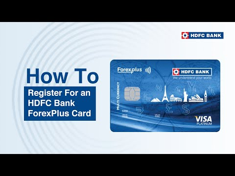 Travelling abroad? Know How to Register/Activate HDFC Bank ForexPlus Card Online.