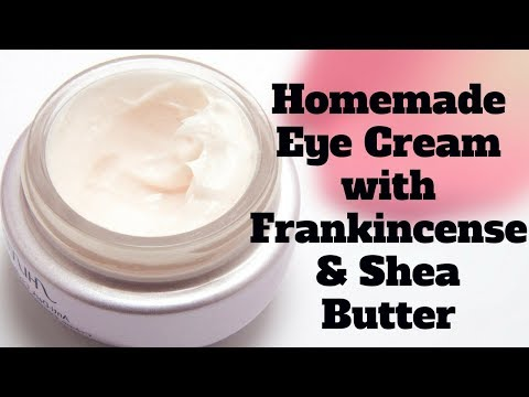Homemade Eye Cream with Frankincense & Shea Butter