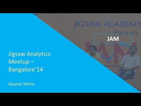 Jigsaw Analytics Meetup: JAM Bangalore' 2014