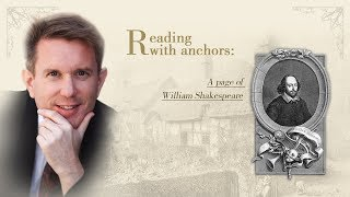 Reading with anchors: A page of William Shakespeare – Episode 5