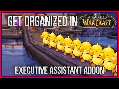 Executive Assistant WoW Addon | Get All Your Ducks in a Row!