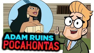 The True Messed Up Story of Pocahontas | Adam Ruins Everything