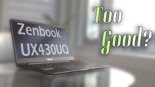 All in 1 Best Student/Gaming Notebook? Review of UX430UQ Zenbook From Asus