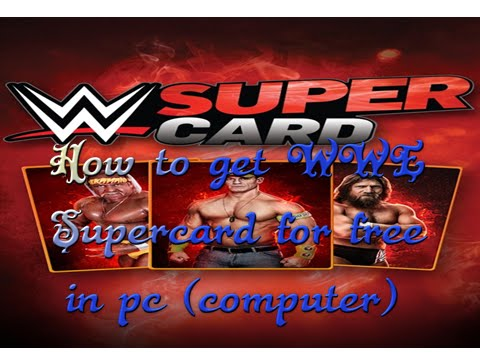 How to get WWE supercard for free in pc (computer)