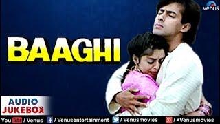 Baaghi Audio Jukebox | Salman Khan, Nagma, Mohnish Bahl |