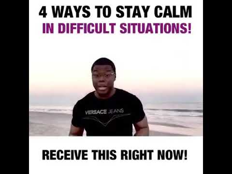 4 Ways to Stay Calm in Difficult Situations