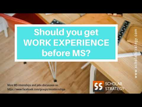 Should you get work experience before MS? - Scholar Strategy