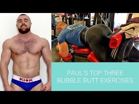Paul's top three bubble butt exercises