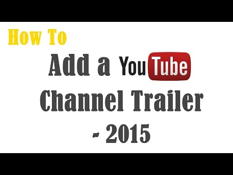 How to ADD YouTube Channel TRAILER | Add Video to HOMEPAGE - 2015