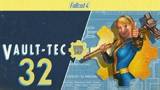 FALLOUT 4 (Vault-Tec Workshop) #32 : You Know I have to Fix That