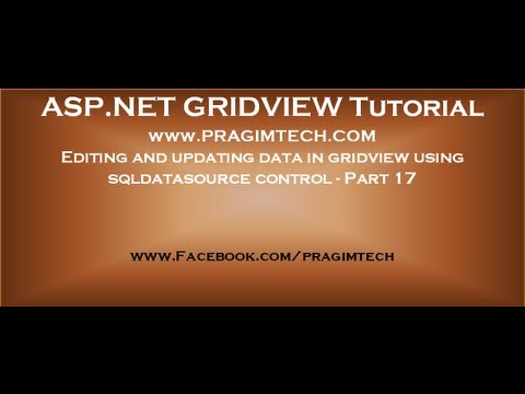 Editing and updating data in gridview using sqldatasource control - Part 17