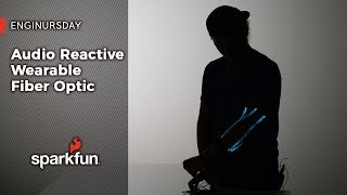 Enginursday: Audio Reactive Wearable Fiber Optic