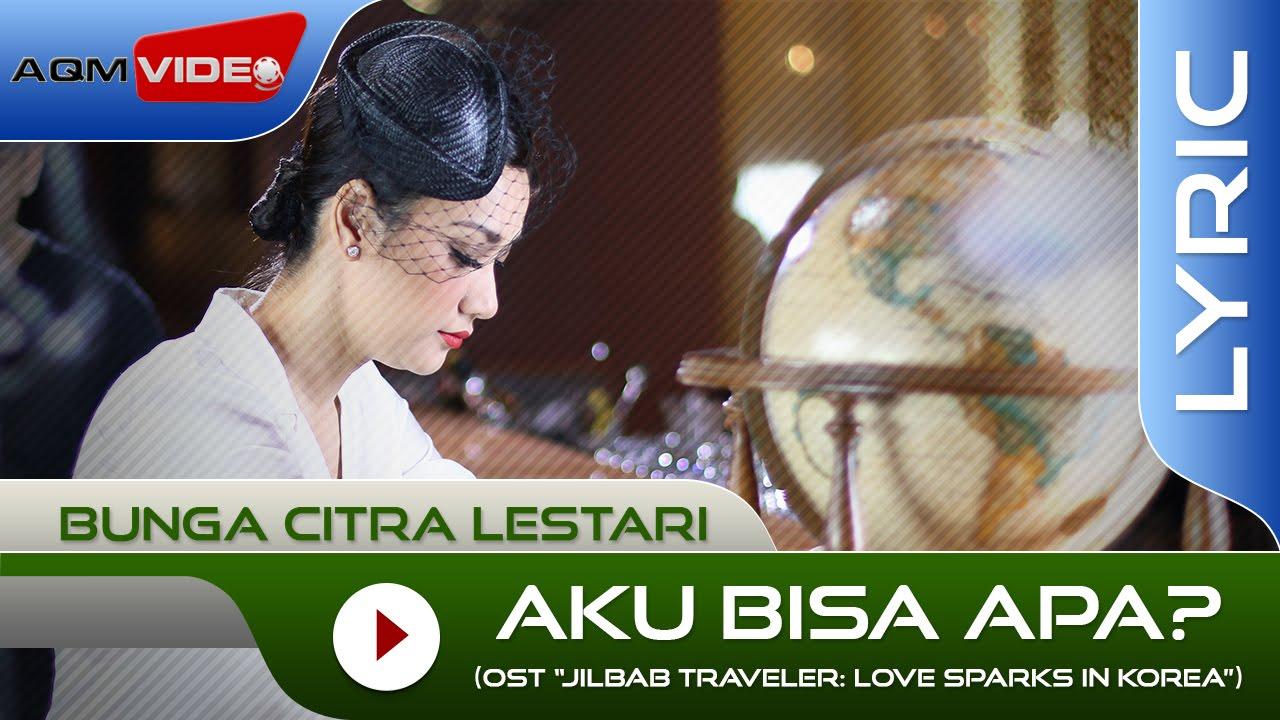 """Bunga Citra Lestari - Aku Bisa Apa? (From """"Jilbab Traveler"""")"""