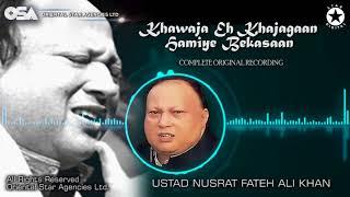 Khawaja Eh Khajagaan Hamiye Bekasaan | Ustad Nusrat Fateh Ali Khan | OSA Worldwide