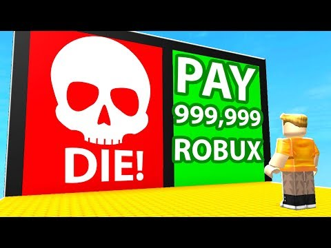 MUST PAY 999,999 ROBUX TO ENTER