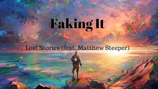 Lost Stories Ft. Matthew Steeper - Faking It (Rolling Dice Remix)