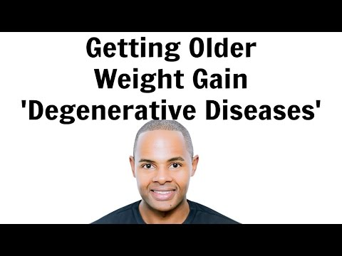 The Myth Of Weight Gain & Degenerative Diseases Due To Getting Older