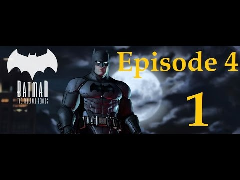 Batman - Telltale Game Series - Episode 4 - Gaurdian of Gotham Walkthrough Part 1 [1080p HD]