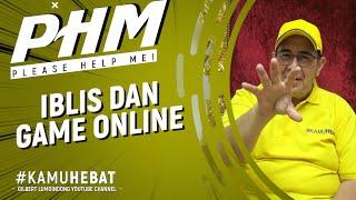 #PHM: IBLIS DAN GAME ONLINE