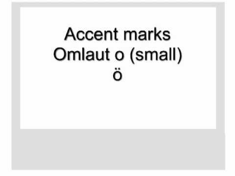 59 Second Tutorial. ö small o umlaut (accent marks. diacritical.)