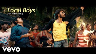 Ethir Neechal  Local Boys Video  Dhanush Sivakarthikeyan