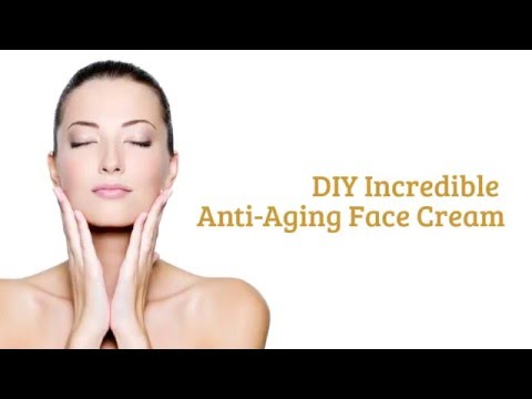 How to make an Anti Age Cream? Learn this Incredible DIY Anti Age Cream