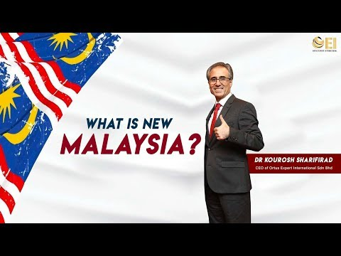 What is New Malaysia? | OEI | Dr.Kourosh Sharifirad
