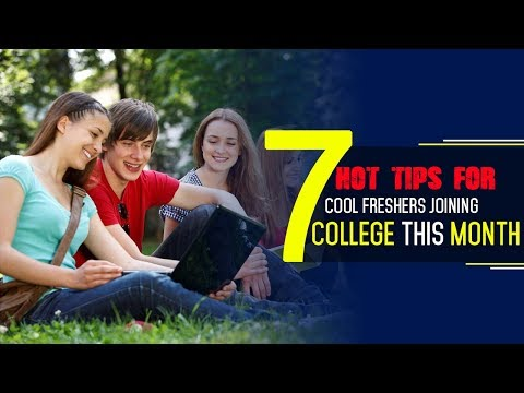 7 Hot Tips for Cool Freshers joining college this month