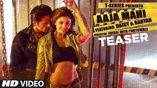Song Teaser : Aaja Mahi | Daisy Shah | Aaryan | Lijo George | Coming Soon
