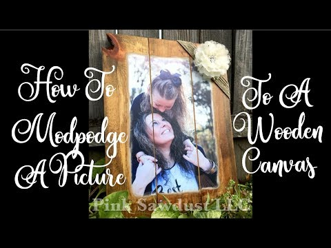 How to Mod Podge a Picture to a Wooden Canvas
