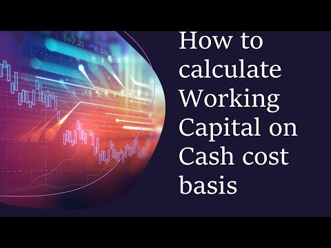 How to calculate working capital on cash cost basis