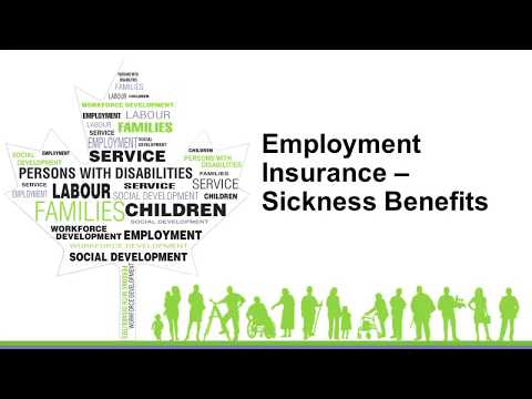 Employment Insurance and Sickness Benefits